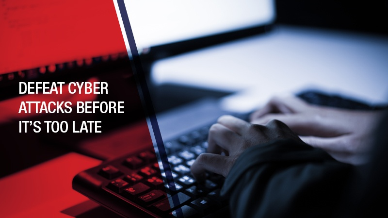 B2 - Defeat-Cyber-Attacks-Before-It_s-too-late