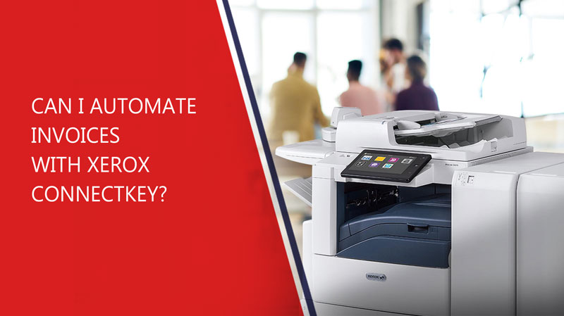 B3 Can-I-Automate-Invoices-with-Xerox-ConnectKey