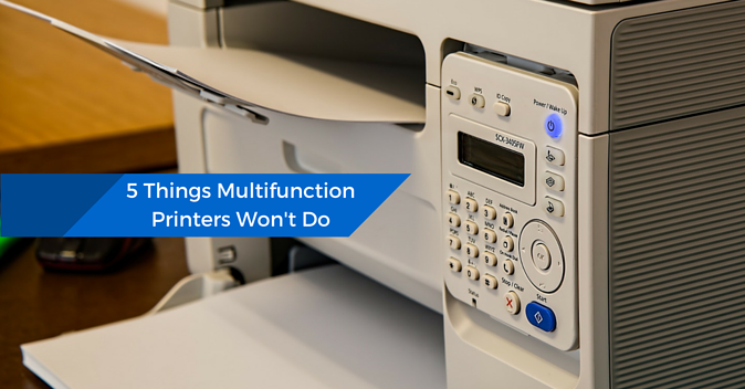 5_Things_Multifunction_Printers_Wont_Do